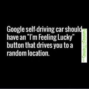 Google self driving car lucky button
